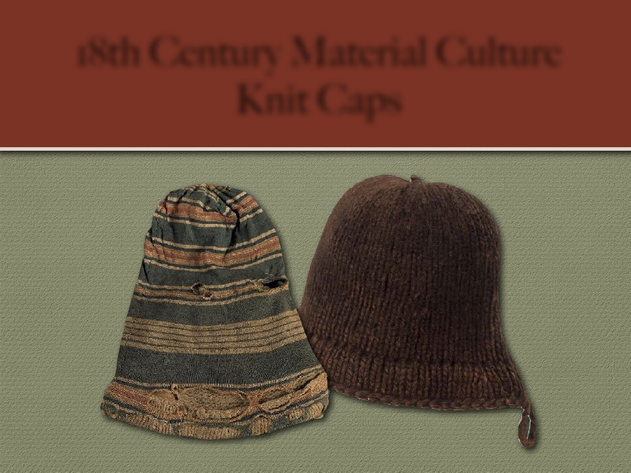 18th Century Material Culture – Knitted Male Caps